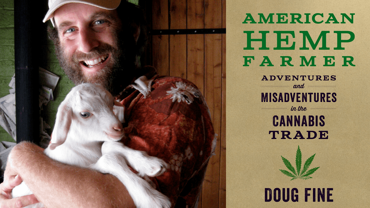 Photo: Composite photo shows, on the left, Doug Fine, holding a goat in his arms, and on the right, the cover of his book: American Hemp Farmer, Adventures & Misadventures in the Cannabis Trade.